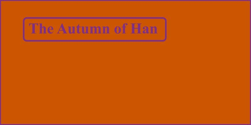 The Autumn of Han