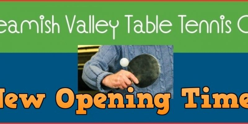 New opening times (Table Tennis Club)