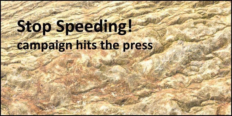 Speeding Campaign hits the Press
