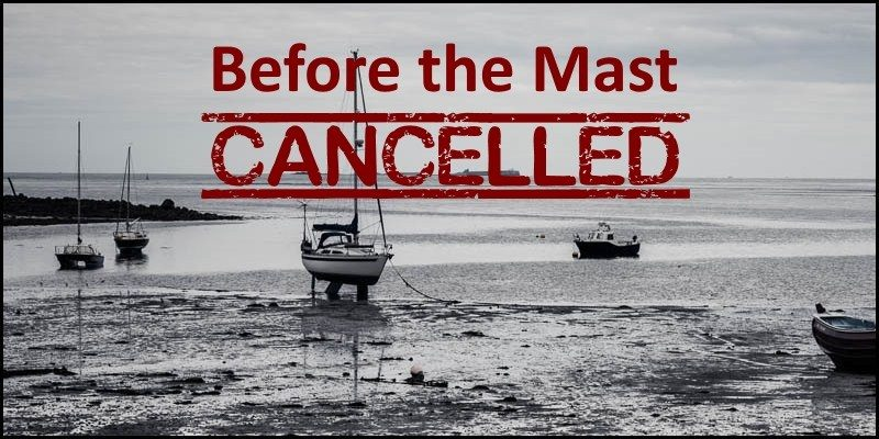 Before the Mast CANCELLED