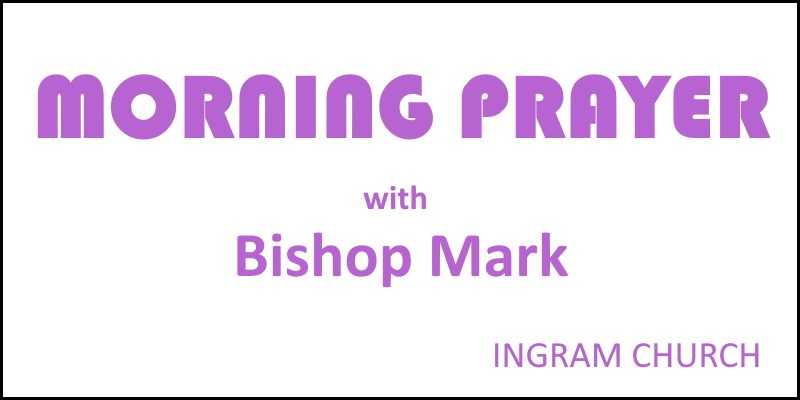 Bishop Mark Morning Prayer