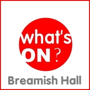 whats on Breamish Hall