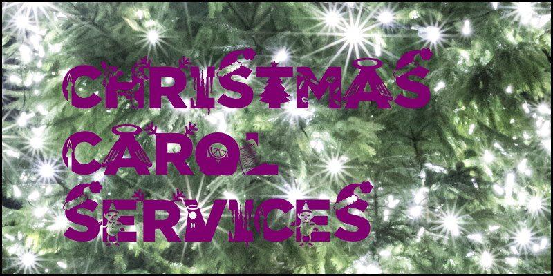 Christmas Carol Services 2019