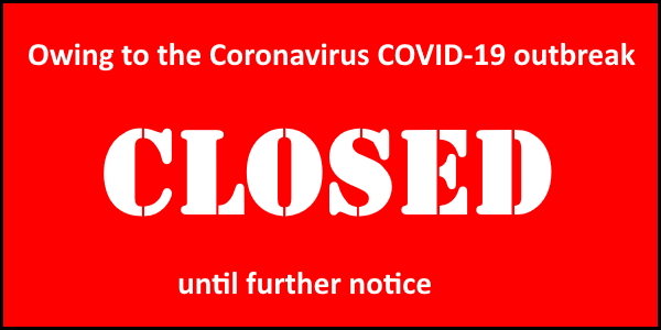 Text graphic with the words, 'Owing to Coronavirus COVID-19 outbreak CLOSED until further notice'.