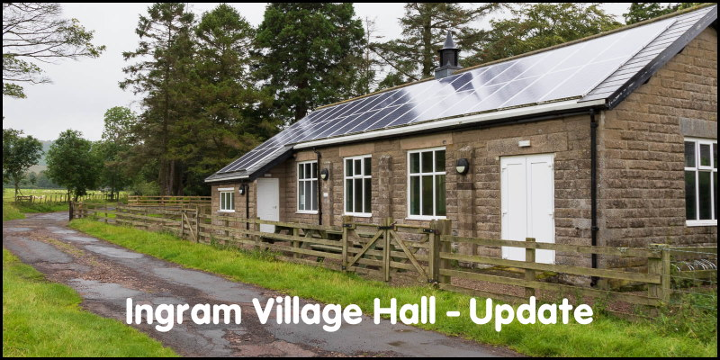 Ingram Village Hall, Northumberland UK, update information