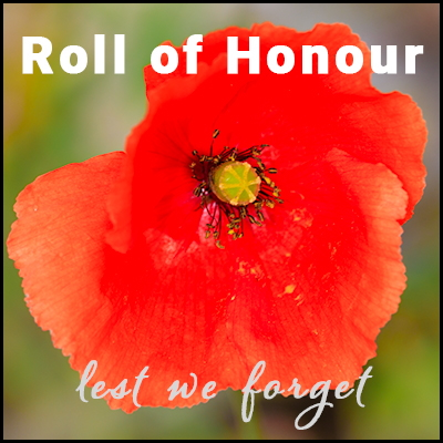 Photo of red poppy overlaid with the words 'Roll of Honour - lest we forget'